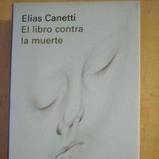 Libros de segunda mano: ELIAS CANETTI EL LIBRO CONTRA LA MUERTE. Lote 237590385