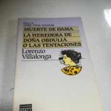 Libros de segunda mano: MUERTE DE DAMA. LA HEREDERA DE DOÑA OBDULIA O LAS TENTACIONES. LORENZO VILLALONGA. P&J. 1985. Lote 237621195