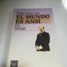 Libros de segunda mano: EL MUNDO ES ANSÍ. PÍO BAROJA. ED LEONARDO ROMERO TOBAR. P&J. 1986. RÚSTICA. Lote 237621290