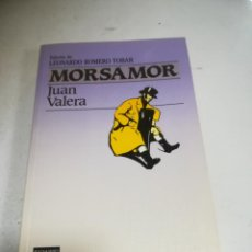 Libros de segunda mano: MORSAMOR. JUAN VALERA. ED LEONARDO ROMERO TOBAR. P&J. 1984. RÚSTICA. Lote 237621375