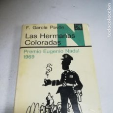 Libros de segunda mano: LAS HERMANAS COLORADAS. F. GARCÍA PAVÓN. PREMIO EUGENIO NADAL 1969. 1º ED. 1970. TAPA DURA. Lote 237621870