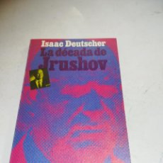 Libros de segunda mano: LA DÉCADA DE JRUSHOV. ISAAC DEUTSCHER. 1971. ALIANZA EDITORIAL. RÚSTICA. 197 PÁGINAS. Lote 237622220