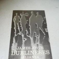 Libros de segunda mano: DUBLINESES. JAMES JOYCE. 3º ED. 1979. ALIANZA EDITORIAL. RÚSTICA. 215 PÁGINAS. Lote 237622470