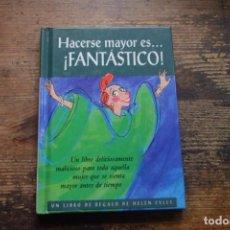 Libros de segunda mano: HACERSE MAYOR ES... FANTASTICO. Lote 237623470