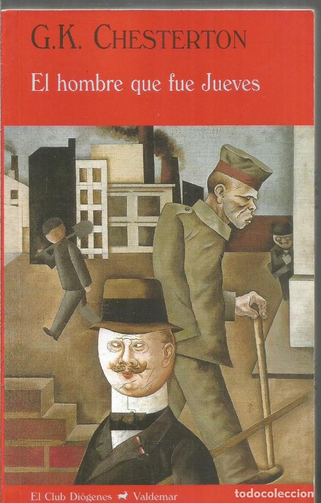G.K. CHESTERTON. EL HOMBRE QUE FUE JUEVES. VALDEMAR EL CLUB DIOGENES (Libros de Segunda Mano (posteriores a 1936) - Literatura - Narrativa - Otros)