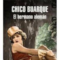Libros de segunda mano: CHICO BUARQUE - EL HERMANO ALEMAN. Lote 238460285