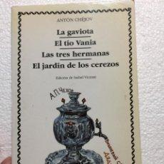 Libri di seconda mano: LA GAVIOTA / EL TÍO VANIA / LAS TRES HERMANAS / EL JARDÍN DE LOS CEREZOS - ANTÓN CHÉJOV. Lote 238554870