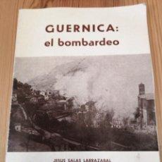 Libros de segunda mano: GUERNICA EL BOMBARDEO, JESUS SALAS, MADRID 1981, LIBRO. Lote 238614725