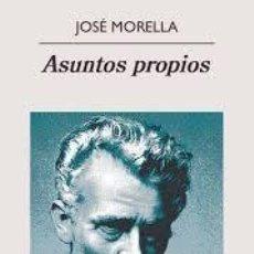 Libros de segunda mano: JOSE MORELLA - ASUNTOS PROPIOS. Lote 238653770