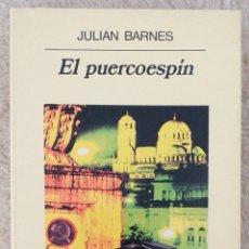 Libros de segunda mano: JULIAN BARNES - EL PUERCOESPÍN. Lote 239567875