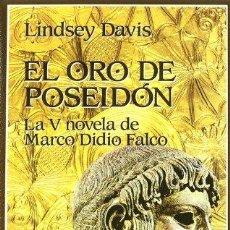 Libri di seconda mano: EL ORO DE POSEIDÓN. LINDSEY DAVIS. Lote 239673040