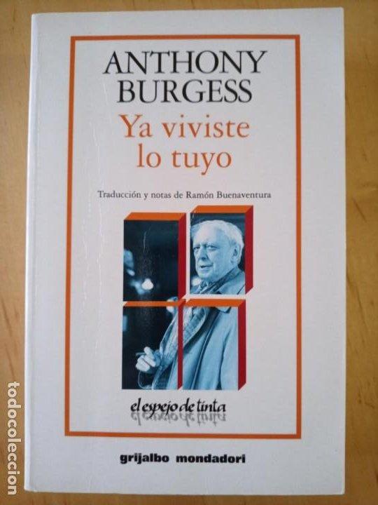 ANTHONY BURGESS YA VIVISTE LO TUYO (Libros de Segunda Mano (posteriores a 1936) - Literatura - Narrativa - Otros)