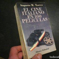 Libros de segunda mano: EL CINE ITALIANO EN 100 PELÍCULAS. AUGUSTO MANUEL TORRES.. Lote 239724485