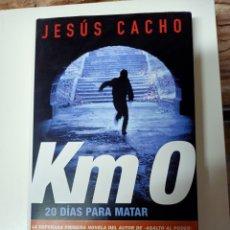 Libros de segunda mano: KM 0 20 DÍAS PARA MATAR - JESÚS CACHO. Lote 239967755