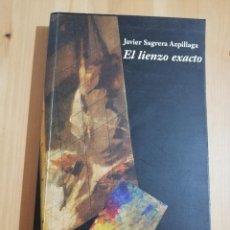 Libros de segunda mano: EL LIENZO EXACTO (JAVIER SAGRERA AZPILLAGA). Lote 240213730