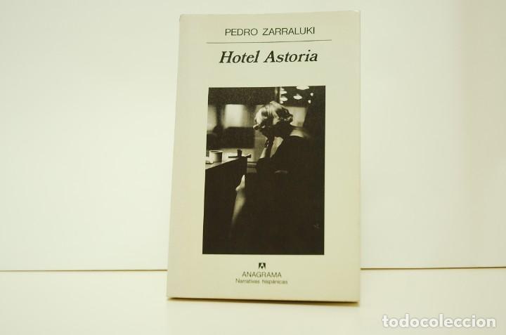 PEDRO ZARRALUKI - HOTEL ASTORIA (Libros de Segunda Mano (posteriores a 1936) - Literatura - Narrativa - Otros)
