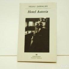 Libros de segunda mano: PEDRO ZARRALUKI - HOTEL ASTORIA. Lote 240368915