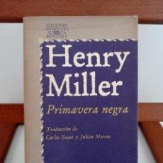 Libros de segunda mano: HERRY MILLER. PRIMAVERA NEGRA.. HAZNOS TU OFERTA. ENVÍO CERTIFICADO 4,99.. Lote 240417440