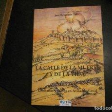 Libros de segunda mano: LA CALLE DE LA MUERTE Y DE LA VIDA: CRISTIANOS Y JUDÍOS EN ÁVILA MEDIEVAL A ESTRENAR. Lote 240535735