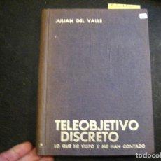 Libros de segunda mano: TELEOBJETIVO DISCRETO POR JULIAN DEL VALLE. 1969. TAPA DURA. HISTORIA DE BILBAO.. Lote 240536110