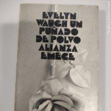 Libros de segunda mano: UN PUÑADO DE POLVO, EVELYN WAUGH. Lote 240997420