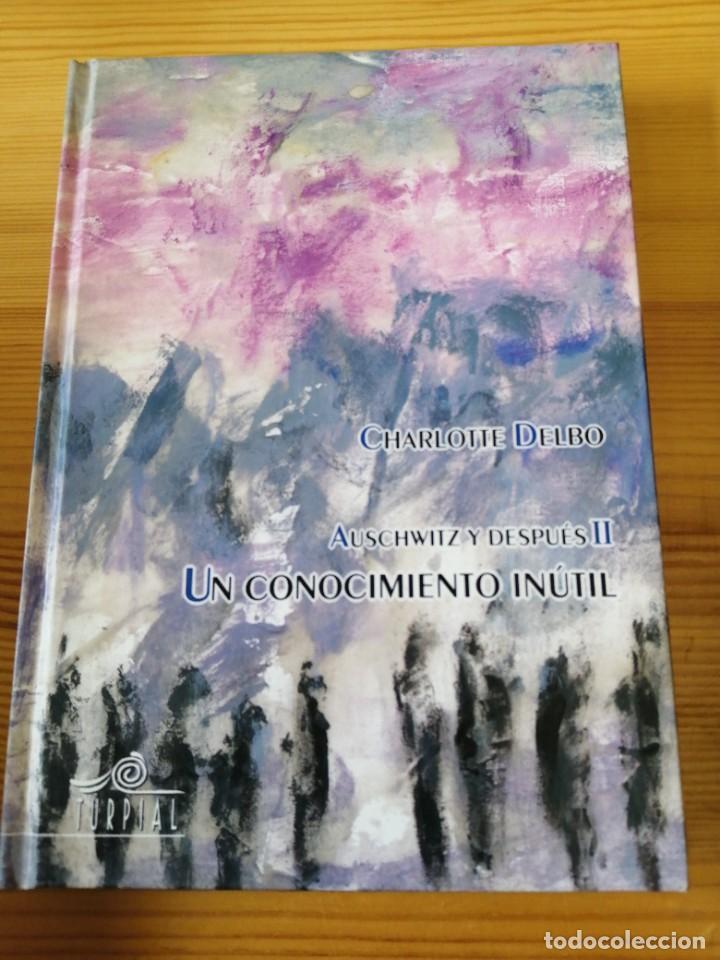 UN CONOCIMIENTO INÚTIL, CHARLOTTE DELBO, TURPIAL 2004, LIBRO (Libros de Segunda Mano (posteriores a 1936) - Literatura - Narrativa - Otros)