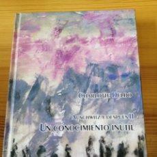 Libros de segunda mano: UN CONOCIMIENTO INÚTIL, CHARLOTTE DELBO, TURPIAL 2004, LIBRO. Lote 241025325