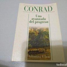 Libros de segunda mano: UNA AVANZADA DEL PROGRESO CONRAD ALIANZA CIEN. Lote 241520765