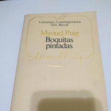 Libros de segunda mano: BOQUITAS PINTADAS MANUEL PUIG LITERATURA CONTEMPORANEA SEIX BARRAL. Lote 241760730
