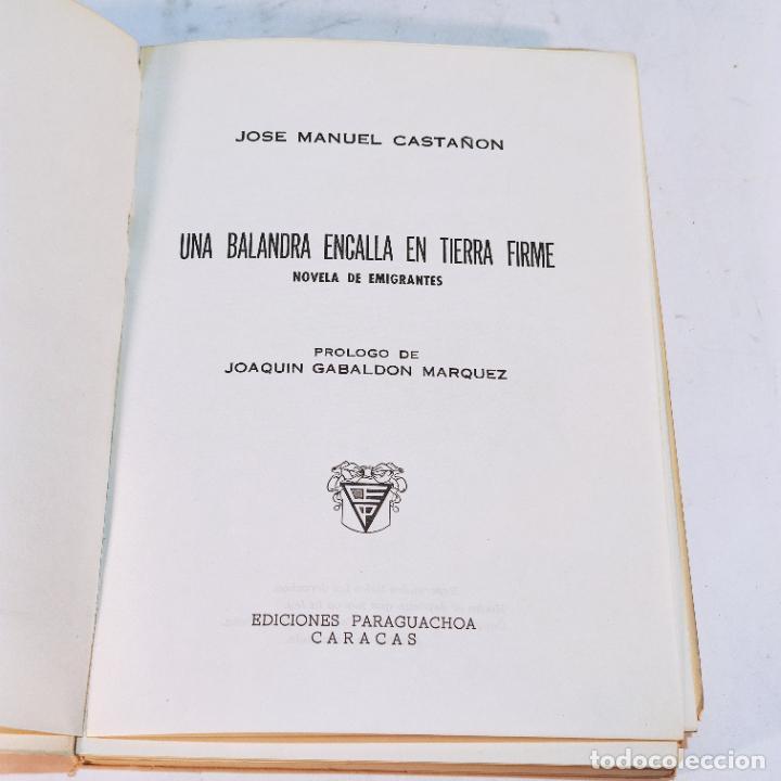 Libros de segunda mano: Una balandra encalla en tierra firme. Novela de emigrantes. Jose Manuel Castañón. Ediciones Paraguac - Foto 2 - 241764545