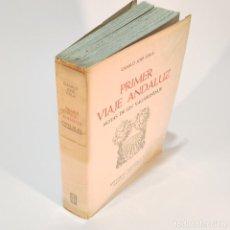 Libros de segunda mano: CAMILO JOSÉ CELA. PRIMER VIAJE ANDALUZ. NOTAS DE UN VAGABUNDAJE. EDIT. NOGUER. 1961.. Lote 241767345