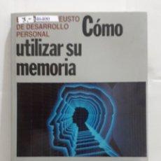 Livros em segunda mão: 46400 - COMO UTILIZAR SU MEMORIA - EDICIONES DEUSTO - AÑO ?. Lote 241842265