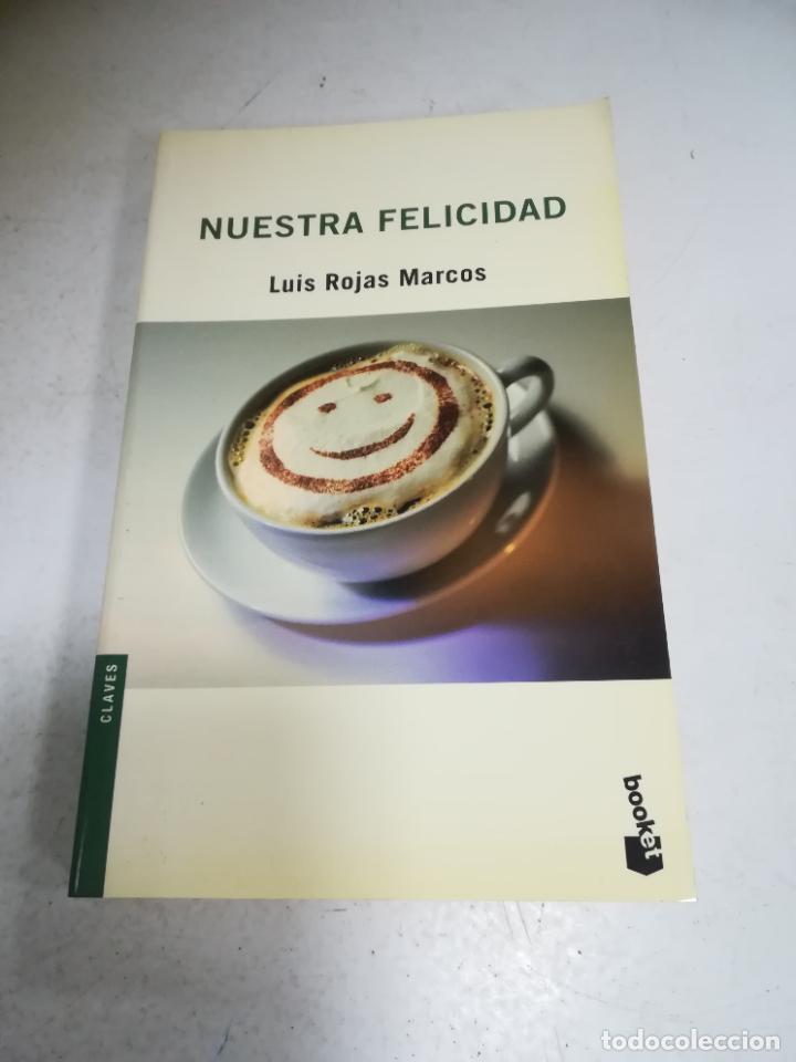 NUESTRA FELICIDAD. ENRIQUE ROJAS. 2004. EDITORIAL TEMAS DE HOY. RÚSTICA. 248 PÁGINAS (Libros de Segunda Mano (posteriores a 1936) - Literatura - Narrativa - Otros)