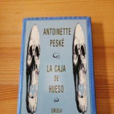 Libros de segunda mano: LA CAJA DE HUESO, ANTOINETTE PESKÉ, SIRUELA 1990, LIBRO. Lote 242073150