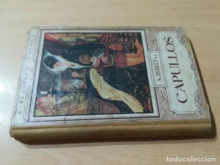 CAPULLOS / A HUBLET / RAZON Y FE 1931 / AF305 (Libros de Segunda Mano (posteriores a 1936) - Literatura - Narrativa - Otros)