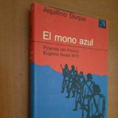Libros de segunda mano: EL MONO AZUL. AQUILINO DUQUE. TAPA DURA. BUEN ESTADO. CON FIRMA ANTERIOR DUEÑO. Lote 242326515