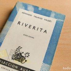Libros de segunda mano: RIVERITA - ARMANDO PALACIO VALDÉS - COLECCIÓN AUSTRAL 189 - 1963. Lote 242449365