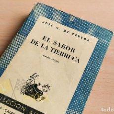 Libros de segunda mano: EL SABOR DE LA TIERRUCA - JOSE M. DE PEREDA - COLECCIÓN AUSTRAL 454 - 1960. Lote 242451140