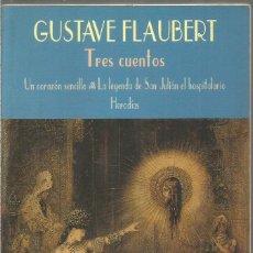 Libros de segunda mano: GUSTAVE FLAUBERT. TRES CUENTOS. VALDEMAR EL CLUB DIOGENES. Lote 242467560