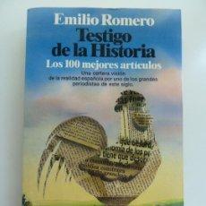 Libros de segunda mano: TESTIGO DE LA HISTORIA. EMILIO ROMERO. Lote 242471650