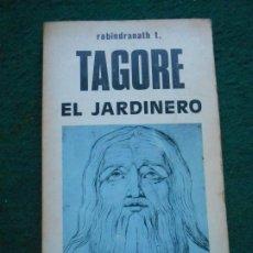 Libros de segunda mano: TAGORE EL JARDINERO. Lote 242484280