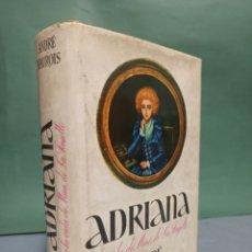 Libros de segunda mano: ADRIANA O LA VIDA DE MME. DE LA FAYETTE DE ANDRÉ MAUROIS PLAZA & JANES PRIMERA EDICIÓN 1961. Lote 243140590