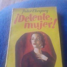 Libros de segunda mano: NOVELA DE 1953 DETENTE MUJER DE PETER CHENEY. Lote 243180075