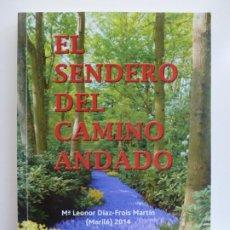 Libros de segunda mano: EL SENDERO DEL CAMINO ANDADO. MARÍA LEONOR DÍAZ. Lote 243588140