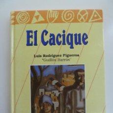 Libros de segunda mano: EL CACIQUE. LUIS RODRÍGUEZ FIGUEROA. Lote 243589980