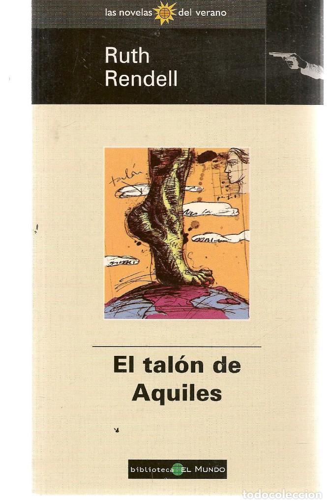 LAS NOVELAS DEL VERANO. Nº 70. EL TALÓN DE AQUILES. RUTH RENDELL. EL MUNDO.(ST/C35) (Libros de Segunda Mano (posteriores a 1936) - Literatura - Narrativa - Otros)