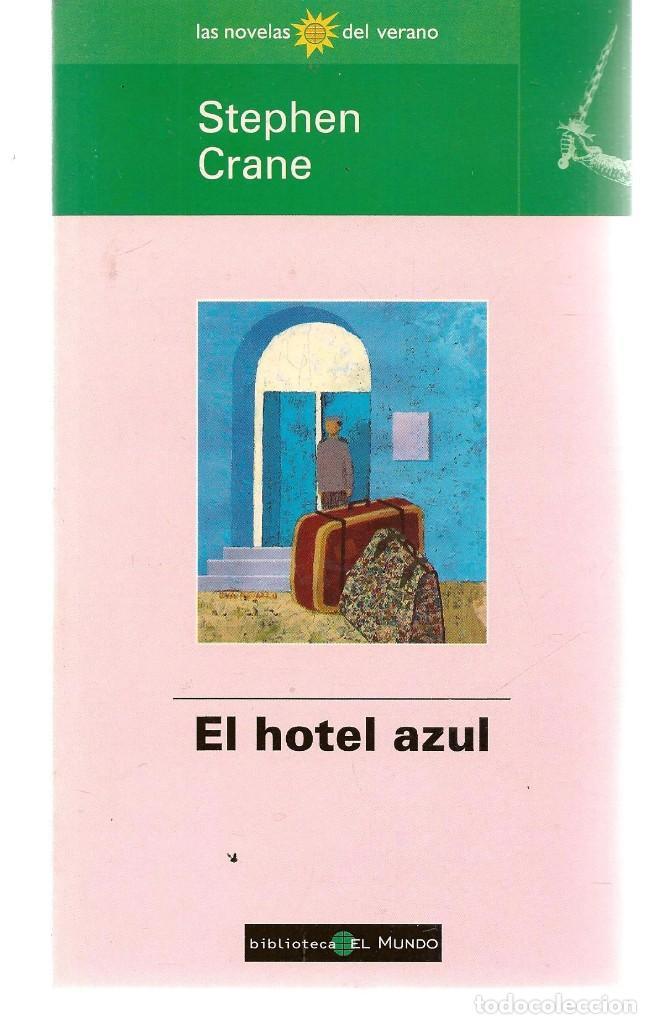 LAS NOVELAS DEL VERANO. Nº 71. EL HOTEL AZUL. STEPHEN CRANE. EL MUNDO.(ST/C35) (Libros de Segunda Mano (posteriores a 1936) - Literatura - Narrativa - Otros)