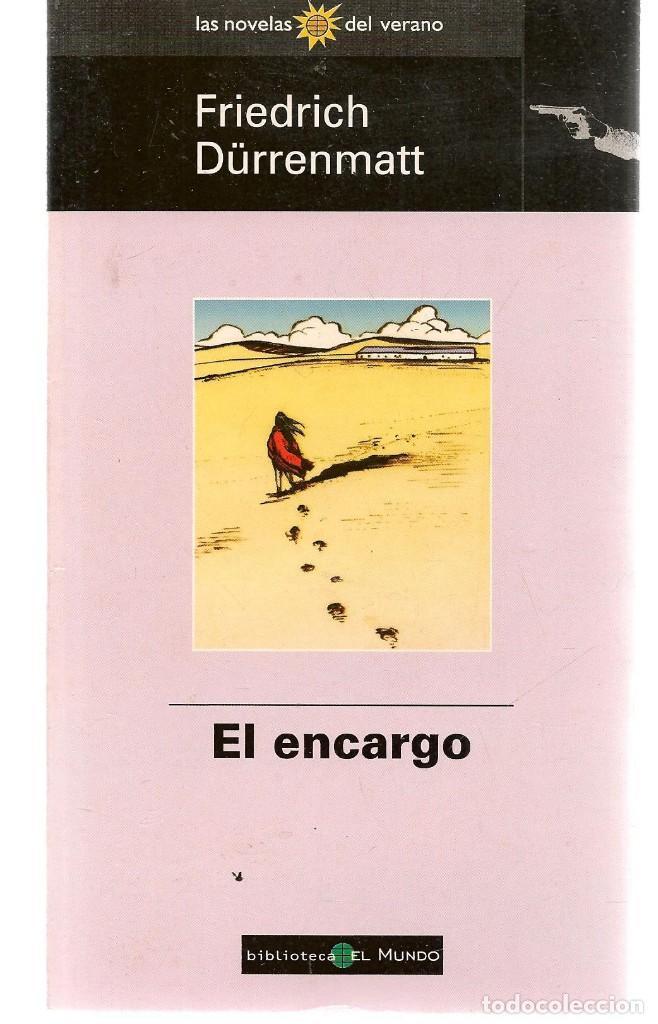 LAS NOVELAS DEL VERANO. Nº 75. EL ENCARGO. FRIEDRICH DÜRRENMATT. . EL MUNDO.(ST/C35) (Libros de Segunda Mano (posteriores a 1936) - Literatura - Narrativa - Otros)