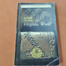 Libros de segunda mano: ENTRE ACTOS - VIRGINIA WOOLF - 1ª EDICIÓN 1980 EDICIONES DE BOLSILLO - NOB. Lote 243617405