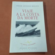Libros de segunda mano: VIAJE A LA COSTA DA MORTE - CÉSAR ANTONIO MOLINA - FOTOGRAFIA XURXO LOBATO - NV1. Lote 243791050